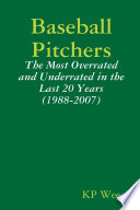 Baseball Pitchers The Most Overrated And Underrated In The Last 20 Years 1988 2007