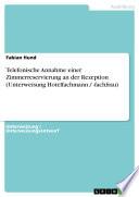 Telefonische Annahme einer Zimmerreservierung an der Rezeption (Unterweisung Hotelfachmann / -fachfrau)