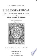 Collections and Notes: Bibliographical collections and notes on early English literature made during the years, 1893-1903