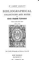 Collections and Notes  Bibliographical collections and notes on early English literature made during the years  1893 1903