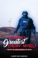 Fighting My Greatest Enemy  Myself Book