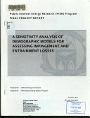 A Sensitivity Analysis of Demographic Models for Assessing Impingement and Entrainment Losses