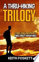 A Thru Hiking Trilogy
