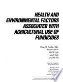 Health and Environmental Factors Associated with Agricultural Use of Fungicides