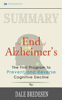 Summary: the End of Alzheimer's