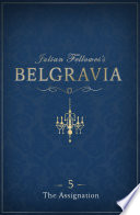 Julian Fellowes's Belgravia Episode 5: The Assignation