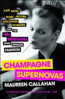 Champagne Supernovas: Kate Moss, Marc Jacobs, Alexander ...