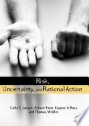 Risk Uncertainty And Rational Action
