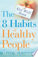 Get Well Soon  the 8 Habits of Healthy People