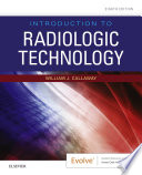 """Introduction to Radiologic Technology E-Book"" by William J Callaway, Ma Rt(r)"
