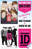 One Direction  Our Story  The Whole Story from Dare to Dream to Where We Are