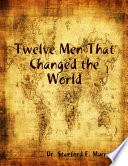 Twelve Men That Changed the World Book