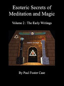 Esoteric Secrets of Meditation and Magic   Volume 2  The Early Writings Book PDF
