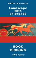 Landscape with Skiproads & Book Burning: Two Plays