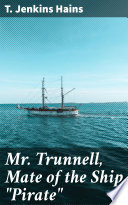 """Free Mr. Trunnell, Mate of the Ship """"Pirate"""" Read Online"""
