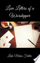 Love Letters of a Worshipper