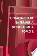 COMPENDIO DE ENFERMERIA NEFROLOGICA TOMO I: