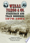 Wells Fargo Co Stagecoach And Train Robberies 1870 1884
