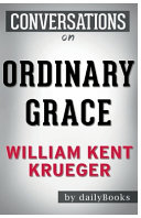 Conversation Starters Ordinary Grace by William Kent Krueger