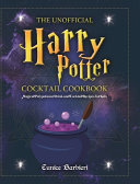 The Unofficial Harry Potter Cocktail Cookbook
