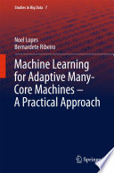 Machine Learning for Adaptive Many Core Machines   A Practical Approach