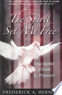 The Spirit Set Me Free