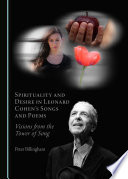 Spirituality And Desire In Leonard Cohen S Songs And Poems