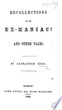 Recollections of an Ex Maniac  and other tales