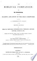 The Biblical Companion Or An Introduction To The Reading And Study Of The Holy Scriptures Compiled From The Best Authors And Adapted For Popular Use With A Map