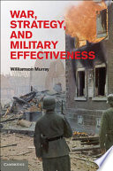 War  Strategy  and Military Effectiveness