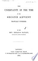 The Uncertainty of the Time of the Second Advent Practically Considered