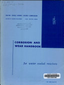 Corrosion and Wear Handbook for Water Cooled Reactors
