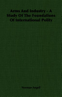 Arms and Industry - A Study of the Foundations of International Polity