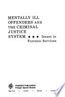 Mentally Ill Offenders and the Criminal Justice System