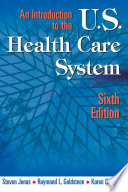 An Introduction to the US Health Care System, Sixth Edition