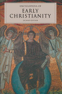 Encyclopedia of Early Christianity  Second Edition