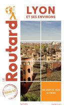 Pdf Guide du Routard Lyon et ses environs 2021 Telecharger