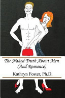 The Naked Truth about Men  and Romance