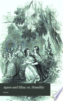 Agnes and Eliza; or, Humility