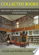 """Collected Books: The Guide to Identification and Values"" by Allen Ahearn, Patricia Ahearn"