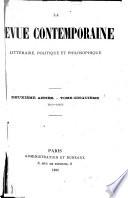 La Revue contemporaine littéraire, politique et philosophique ...