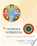 """""""The Mandala Workbook: A Creative Guide for Self-Exploration, Balance, and Well-Being"""" by Susanne F. Fincher"""