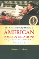 The New Cambridge History Of American Foreign Relations Volume 4 Challenges To American Primacy 1945 To The Present