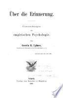 Über die Erinnerung : Untersuchungen zur empirischen Psychologie