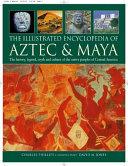 The Illustrated Encyclopedia of Aztec & Maya ebook