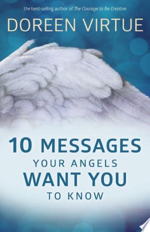 Download 10 Messages Your Angels Want You to Know Free Books - Dlebooks.net