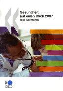 Cover image of Gesundheit auf einen Blick 2007 : OECD-Indikatoren.