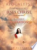 Apocalypse...the Unveiling of Jesus Christ