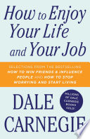 """How To Enjoy Your Life And Your Job"" by Dale Carnegie"