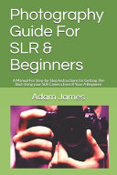 Photography Guide For SLR   Beginners